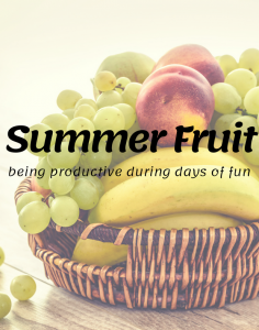 Summer Fruit Series