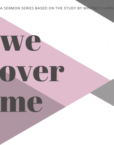 We Over Me | Current Series