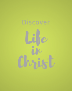 Discover Life in Christ Series